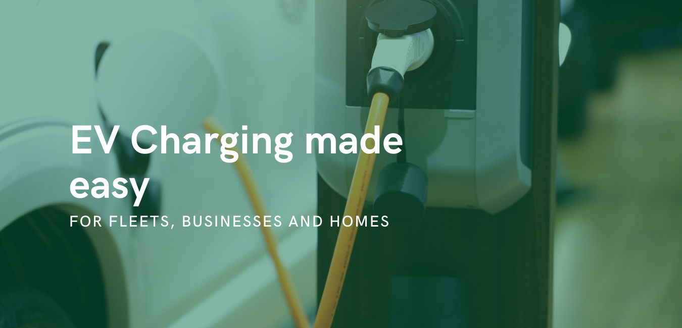 Ev charging made easy for fleets, businesses and homes
