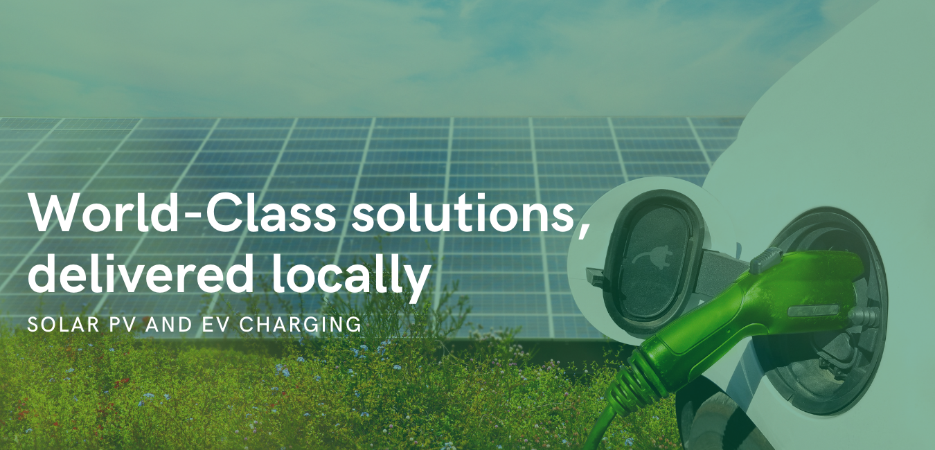 World-Class Solar and EV charging solutions delivered locally